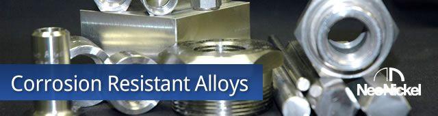 Corrosion Resistant Alloys