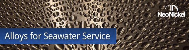 Alloys for Seawater Service - Neonickel