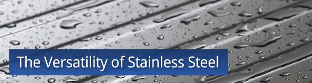 The Versatility of Stainless Steel - NeoNickel