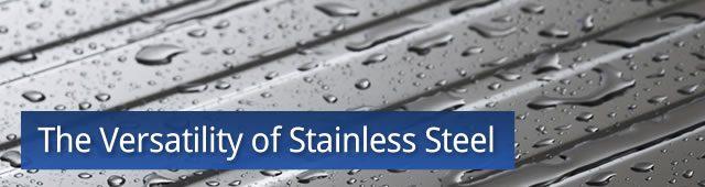 The Versatility of Stainless Steel - NeoNickel
